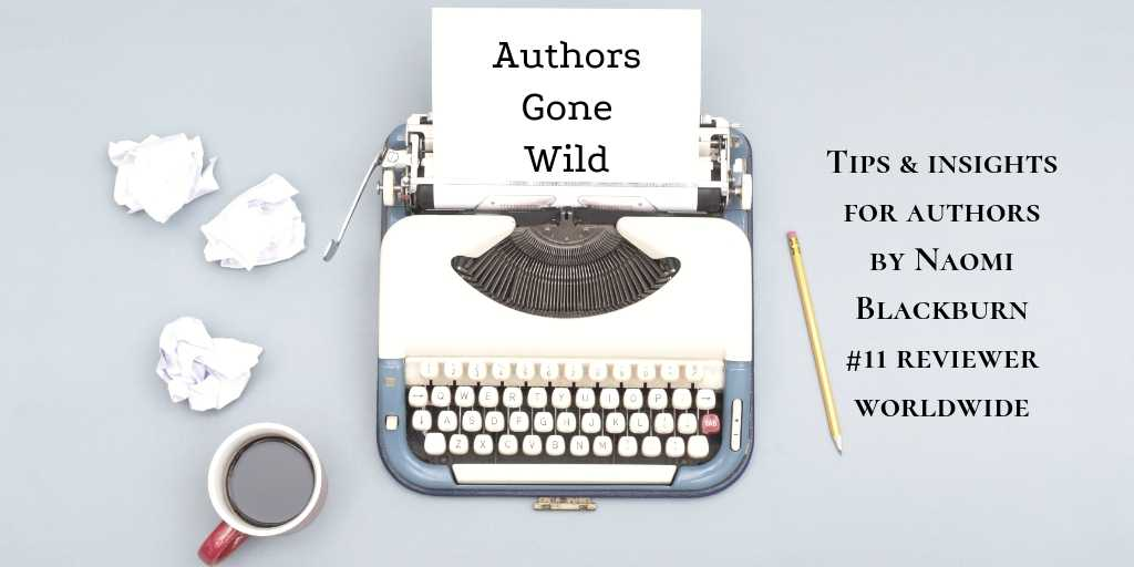Typewriter and pen on a desk with the words Authors Gone Wild and Tips & insights for authors by Naomi Blackburn #11 reviewer worldwide