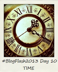 #BlogFlash2013 (March): Day 10 - Time