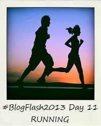 #BlogFlash2013 (March): Day 11 - Running