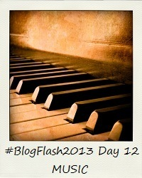 #BlogFlash2013 (March): Day 12 - Music