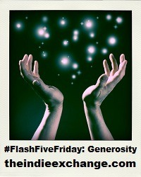 #FlashFiveFriday - Generosity