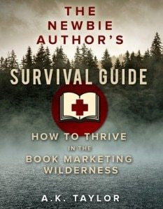 The Newbie Authors Survival Guide - A.K. Taylor