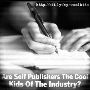 Huffington Post: Are Self Publishers the Cool Kids of the Industry?
