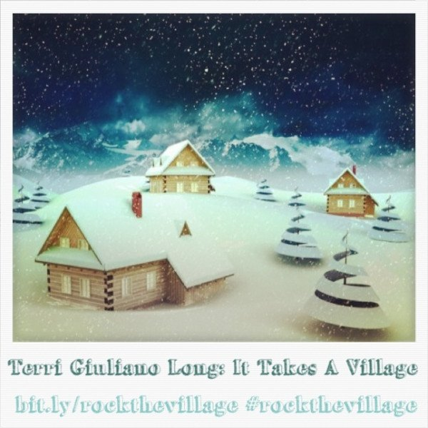 Terri Giuliano Long: It Takes A Village