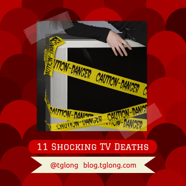 11 Shocking TV Deaths