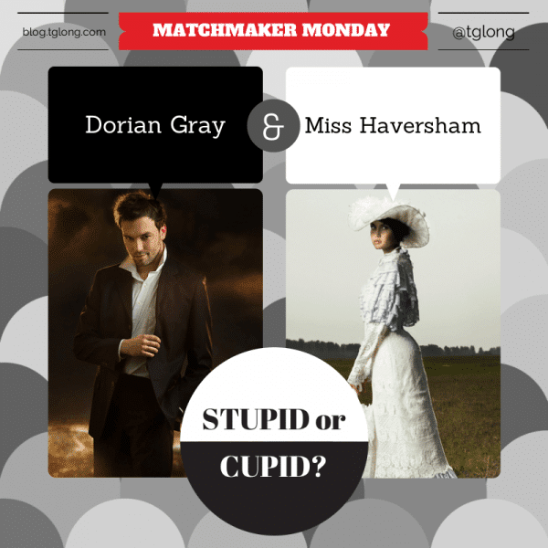 Matchmaker Monday: Stupid or Cupid? Dorian Gray and Miss Haversham