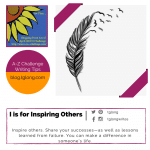 A to Z Challenge: I is for Inspiring Others