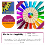 A to Z Challenge: J is for Jazzing It Up