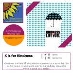 A to Z Challenge: K is for Kindness