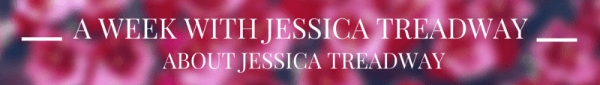 A Week with Jessica Treadway: About Jessica