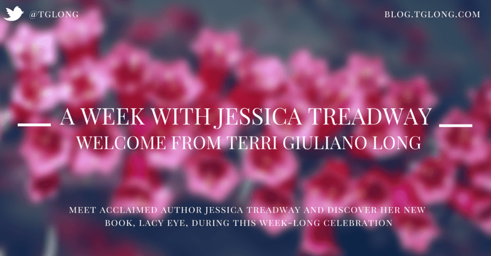 A Week with Jessica Treadway: Welcome