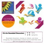 A-Z Challenge: R is for Rounded Characters