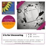 A-Z Challenge: U is for Uncovering