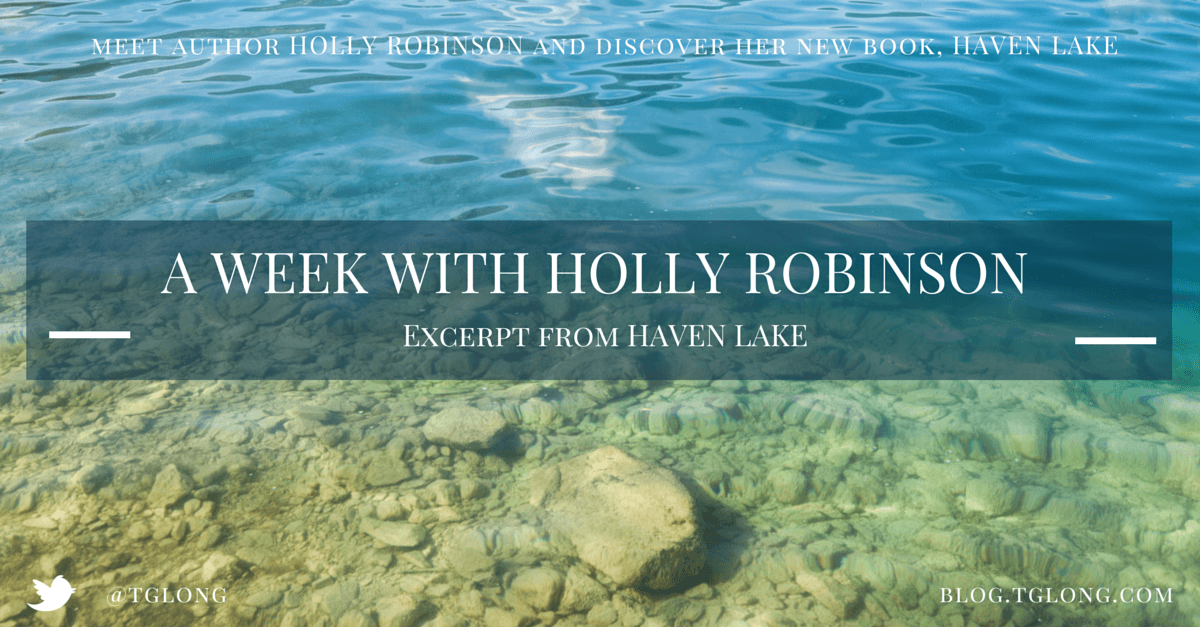 A Week with Holly Robinson: Excerpt from Haven Lake