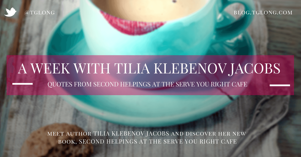 A Week with Tilia Klebenov Jacobs: Quotes