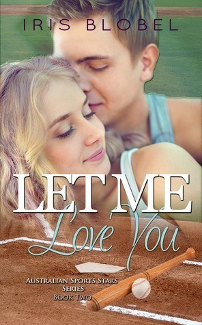 Let Me Love You - Iris Blobel
