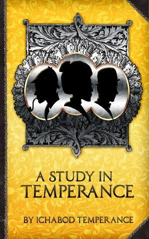 A Study in Temperance - Ichabod Temperance