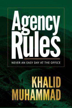 Agency Rules - Khalid Muhammad