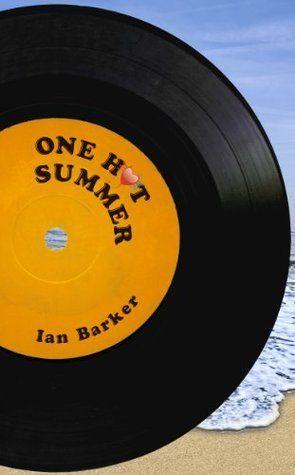 One Hot Summer - Ian Barker