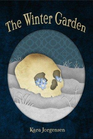 The Winter Garden - Kara Jorgensen