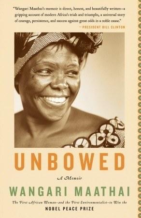 Unbowed - Wangari Maathai