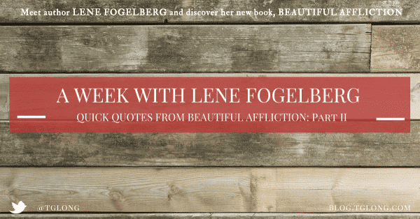 A Week with Lene Fogelberg: Quick Quotes Part II