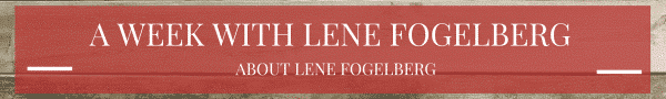 A Week with Lene Fogelberg: About Lene Fogelberg
