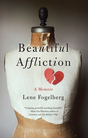 Beautiful Affliction - Lene Fogelberg