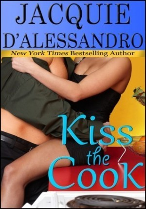 Kiss the Cook - Jacquie D'Alessandro