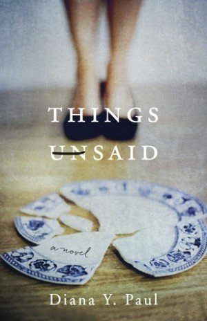 Things Unsaid - Diana Y. Paul