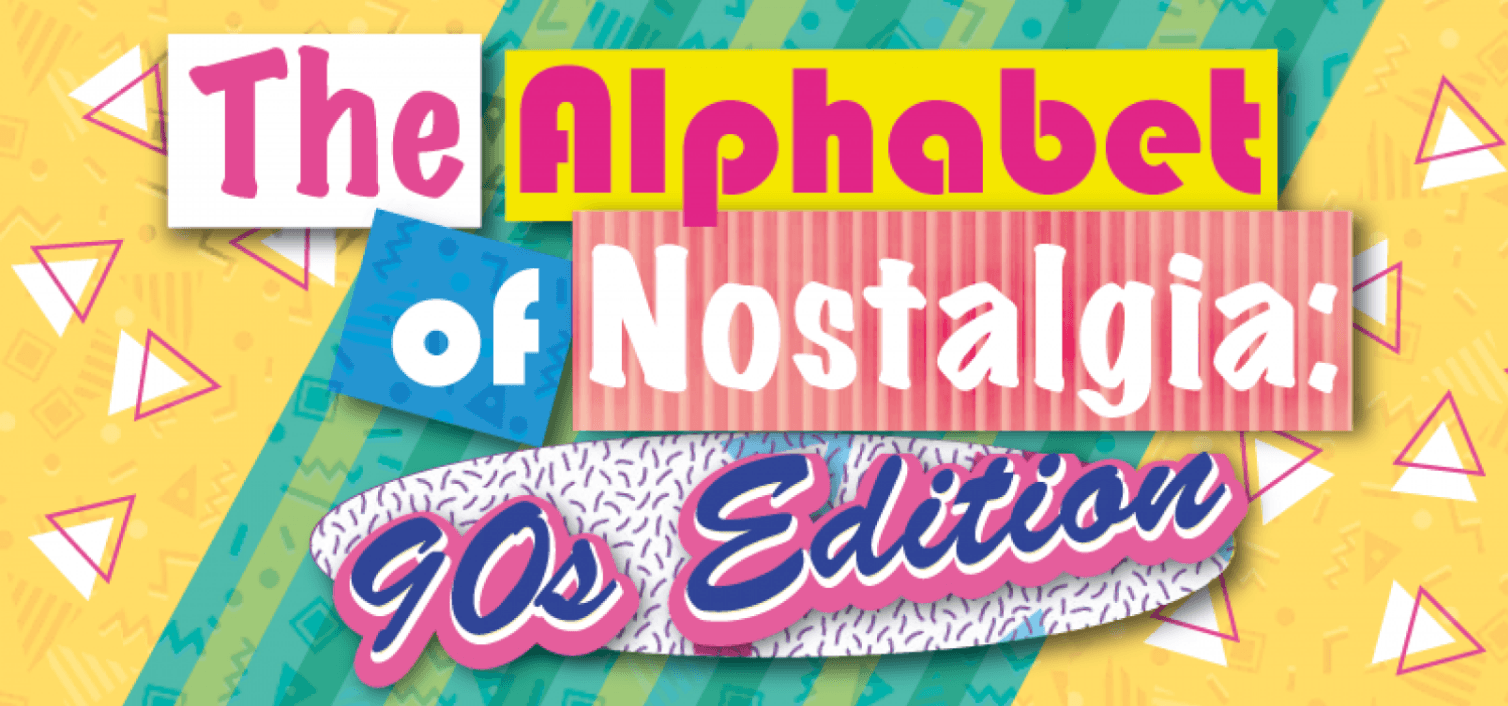 Infographic: The Alphabet of Nostalgia: 90s Edition