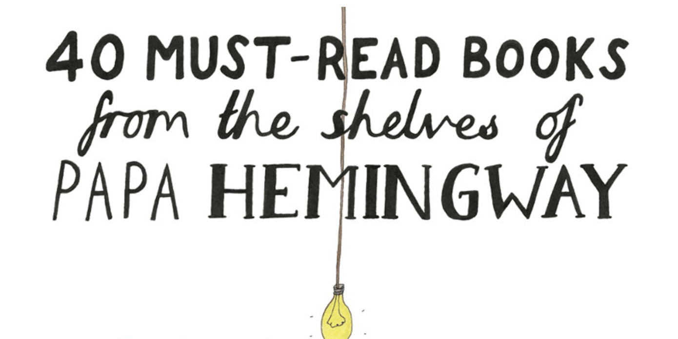 40 Must-Read Books for the Shelves of Papa Hemingway