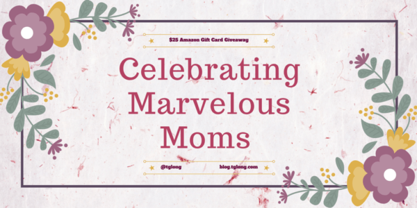 Celebrating Marvelous Moms