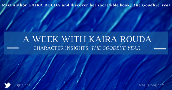 A Week with Kaira Rouda: Character Insights