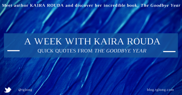 A Week with Kaira Rouda: Quick Quotes