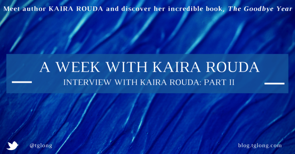 A Week with Kaira Rouda: Interview (Part Two)