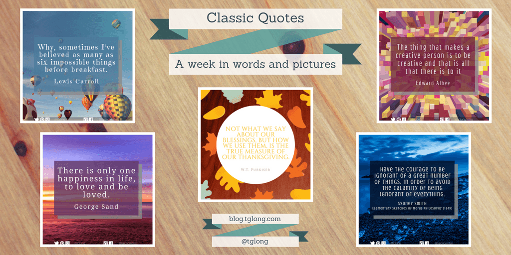 Classic Quotes (88): A Week in Words and Pictures • Terri