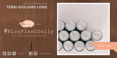 #BlogFlashDaily Creativity Prompt: Soda Cans