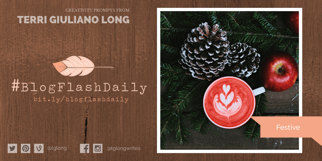 #BlogFlashDaily Creativity Prompt: Festive