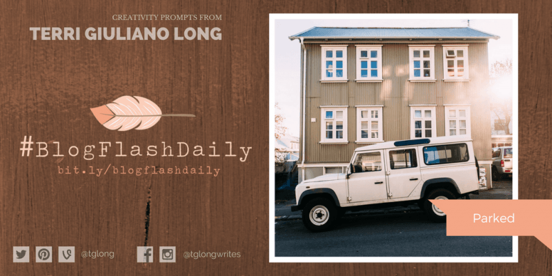 #BlogFlashDaily Creativity Prompt: Parked