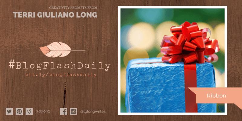 #BlogFlashDaily Creativity Prompt: Ribbon