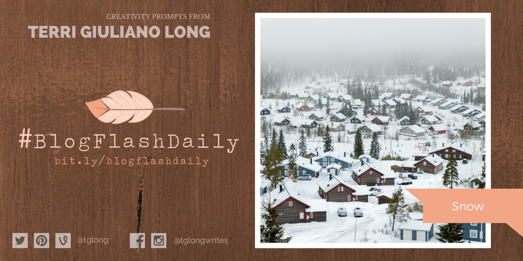 #BlogFlashDaily Creativity Prompt: SNOW