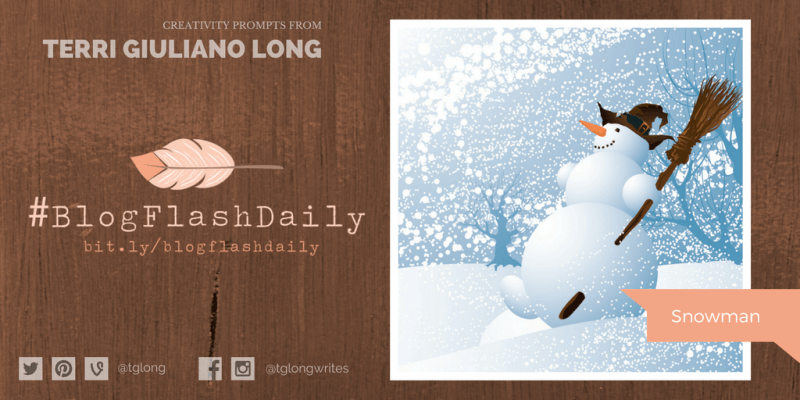 #BlogFlashDaily Creativity Prompt: Snowman