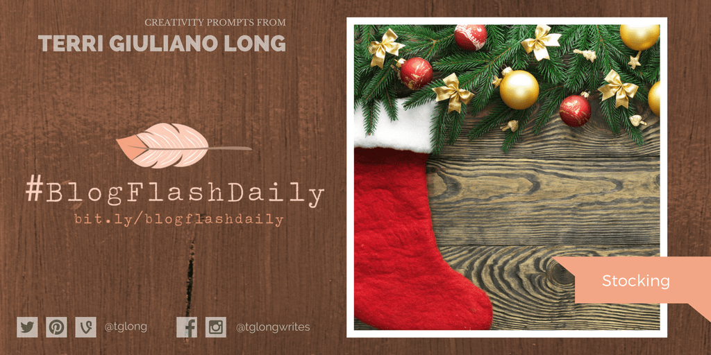 #BlogFlashDaily Creativity Prompt: Stocking