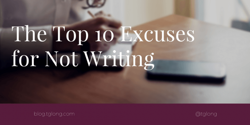 Excuses for Not Writing