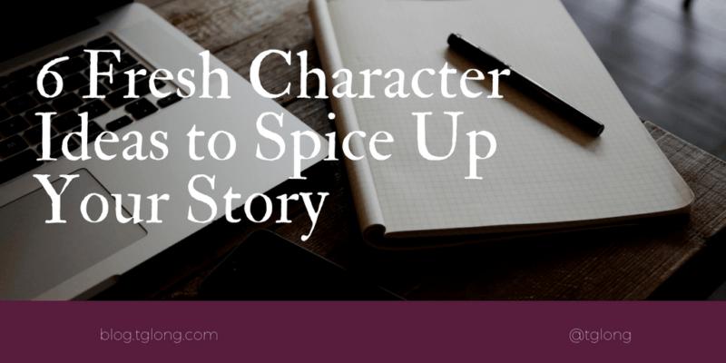 Fresh Character Ideas