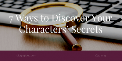 7 Ways to Discover Your Characters' Secrets