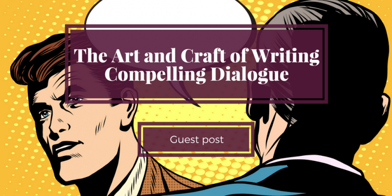 The Art and Craft of Writing Compelling Dialogue