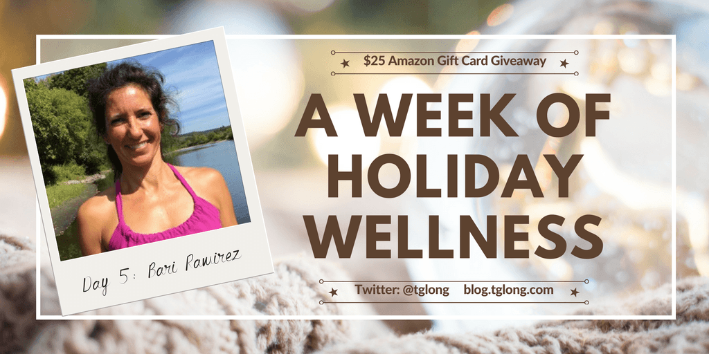 A Week of Holiday Wellness - Bari Ramirez
