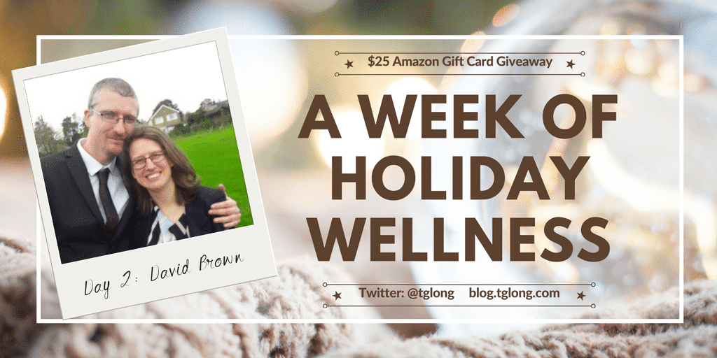 A Week of Holiday Wellness - David Brown